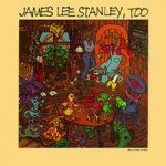 James Lee Stanley, Too